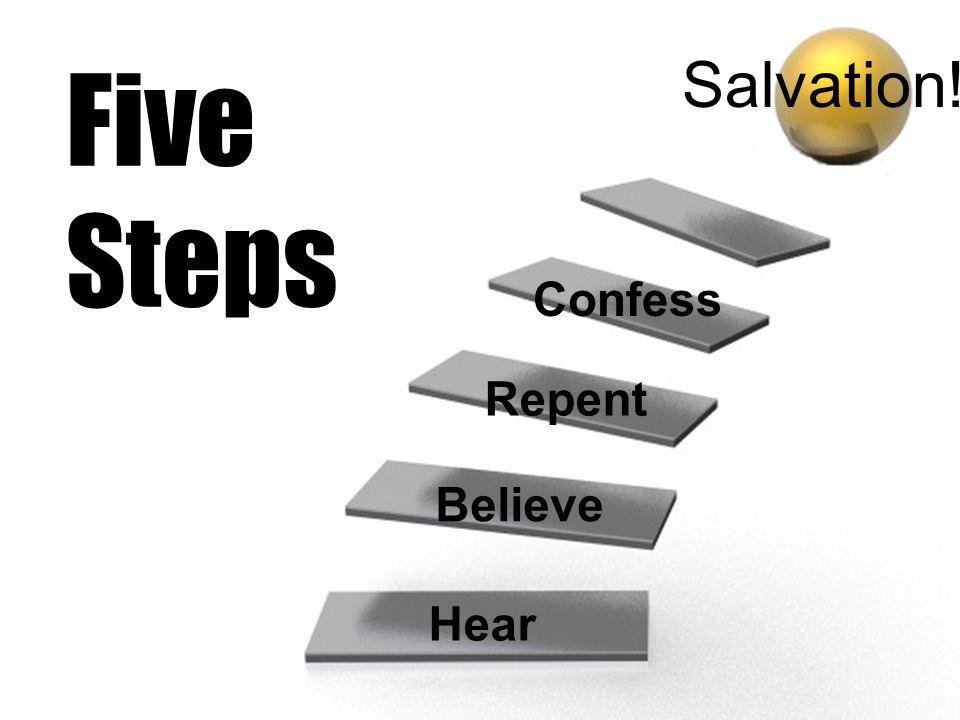 Five Steps Salvation! Confess Repent Believe Hear