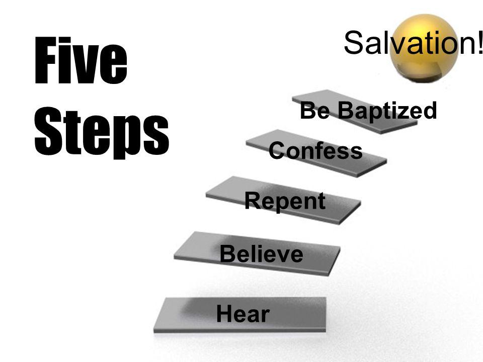 Five Steps Salvation! Be Baptized Confess Repent Believe Hear
