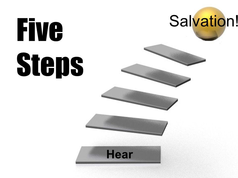 Five Steps Salvation! Hear