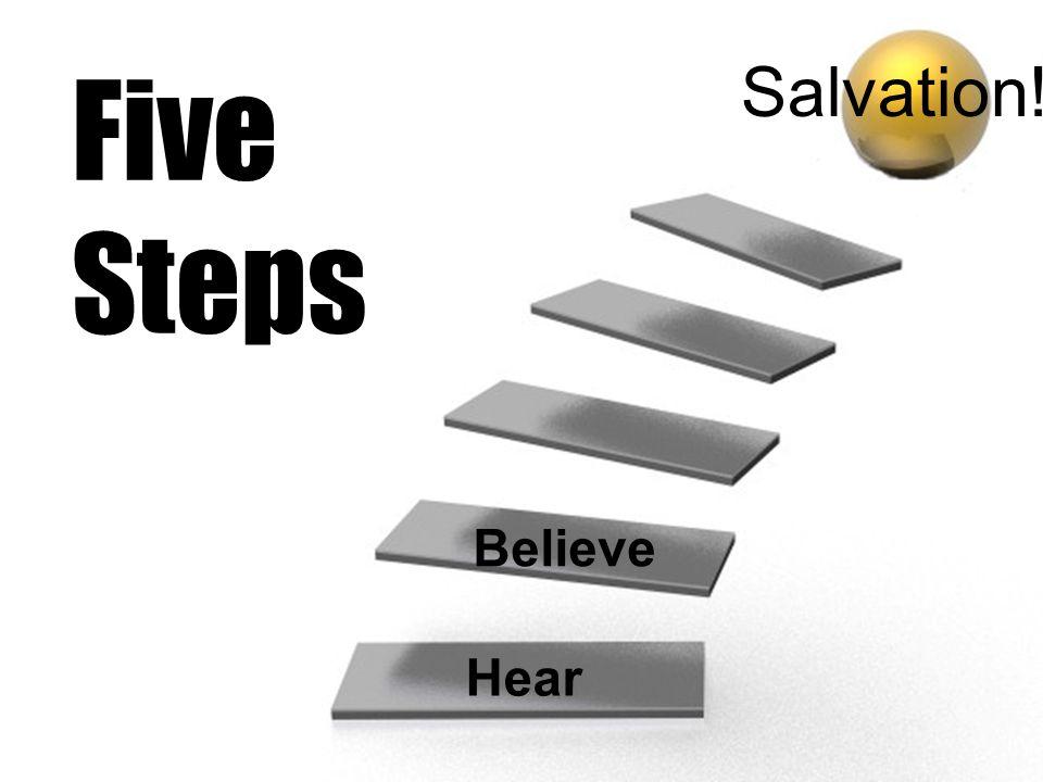 Five Steps Salvation! Believe Hear