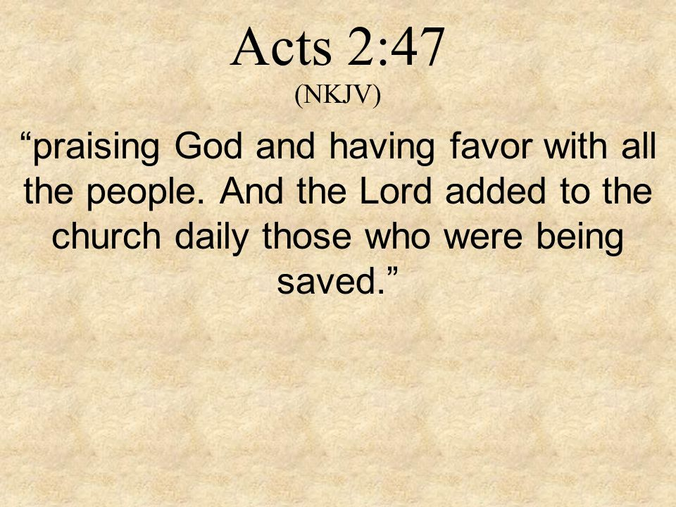 Acts 2:47 (NKJV) praising God and having favor with all the people.