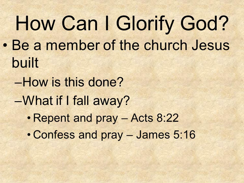 How Can I Glorify God Be a member of the church Jesus built