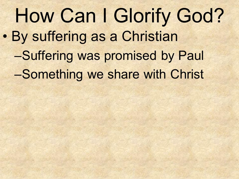 How Can I Glorify God By suffering as a Christian