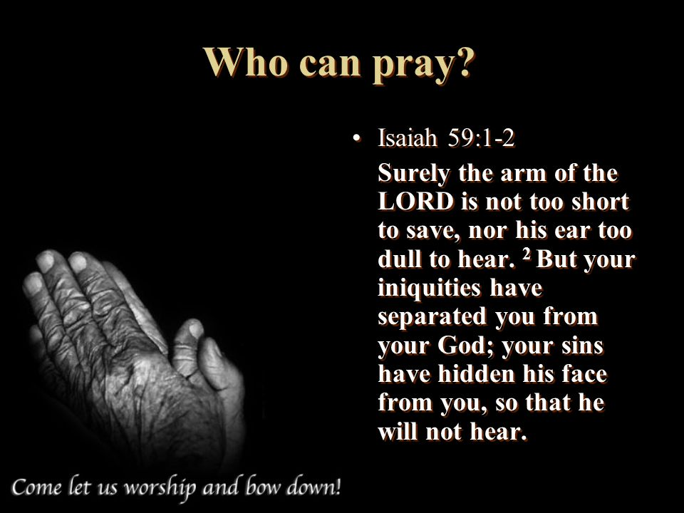 Who can pray Isaiah 59:1-2.