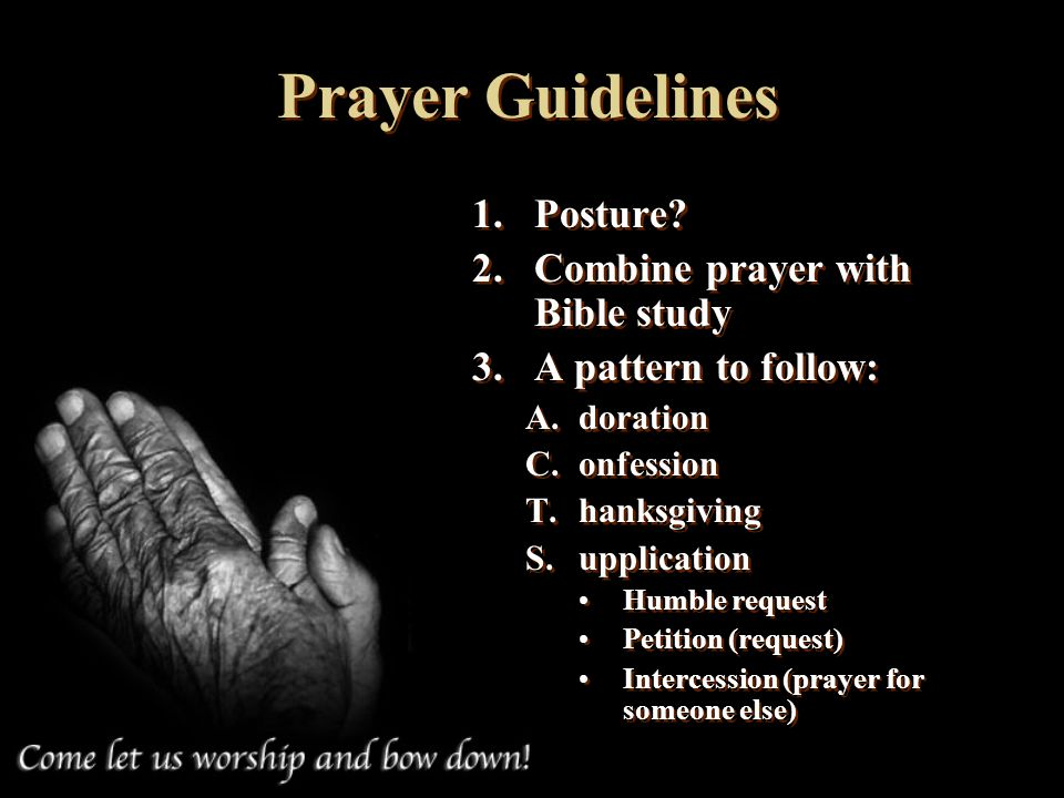 Prayer Guidelines Posture Combine prayer with Bible study