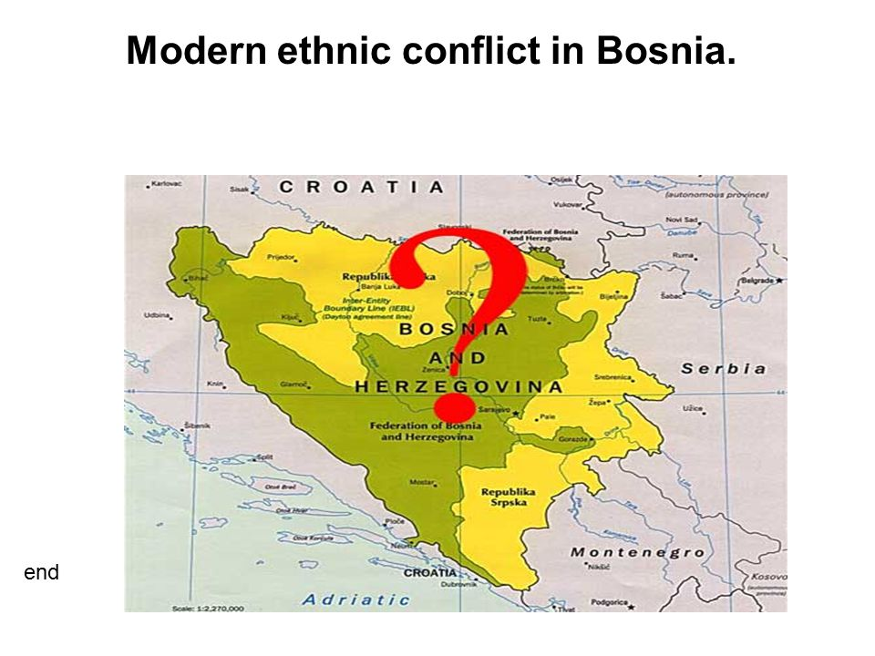 Modern ethnic conflict in Bosnia.