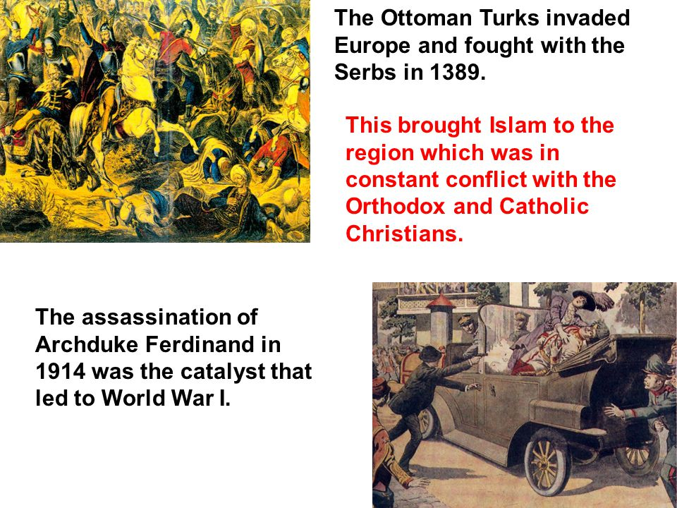 The Ottoman Turks invaded Europe and fought with the Serbs in 1389.