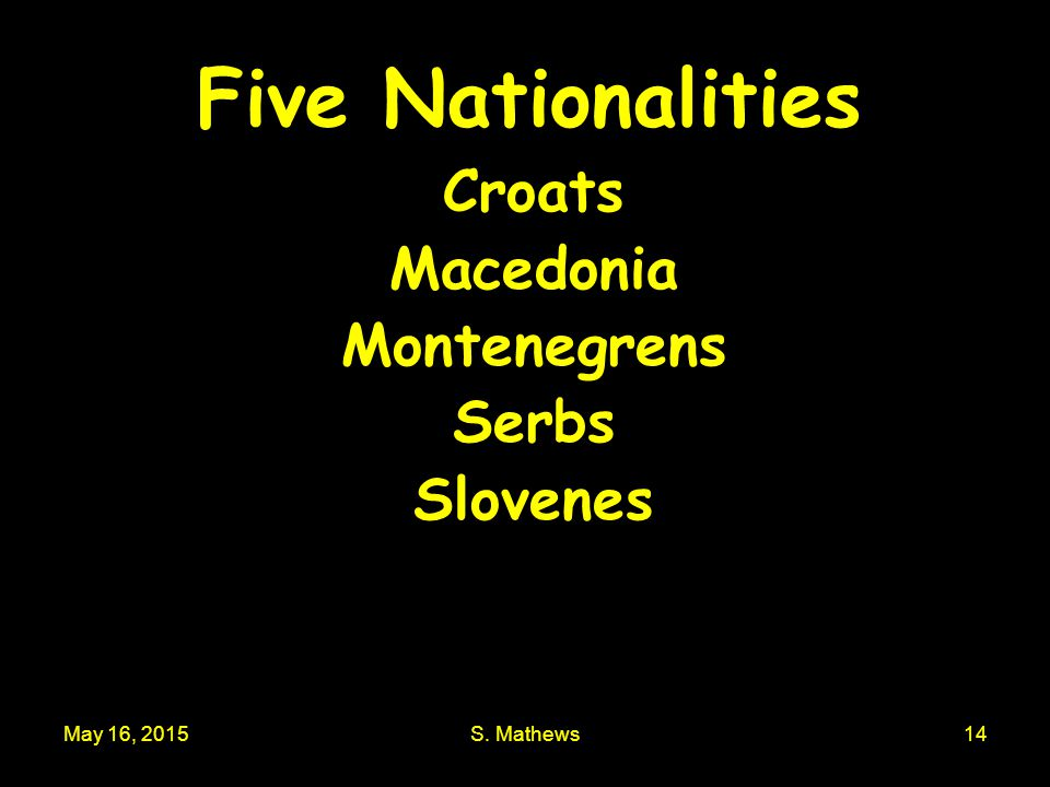 Five Nationalities Croats Macedonia Montenegrens Serbs Slovenes