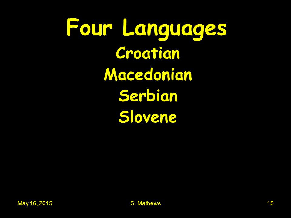 Four Languages Croatian Macedonian Serbian Slovene April 15, 2017