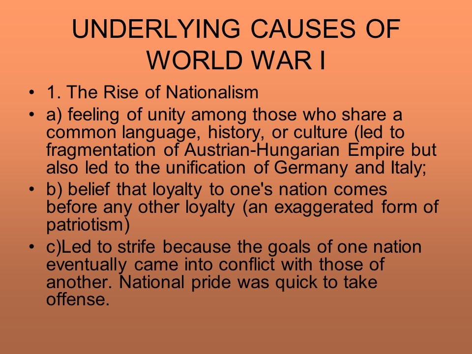 "an examination of the causes of world war i Causes of world war 1 world war 1, also known as ""the great war"" occurred due to many causes it was the result of aggression towards other countries rising nationalism of european nations, economic and imperial completion, and fear of the war prompted alliances and increase of armed forces."