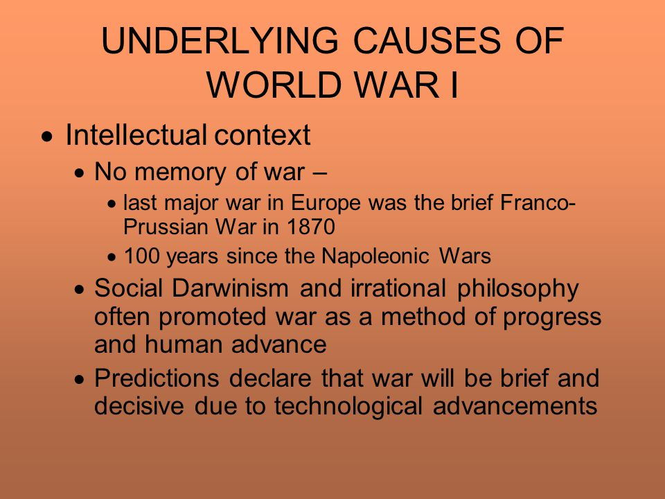 underlying causes of world war 1 essays Causes of ww1 essay outline world war one was a colossal step forward in terms of modern war and nationalism were the main three causes of wwi.