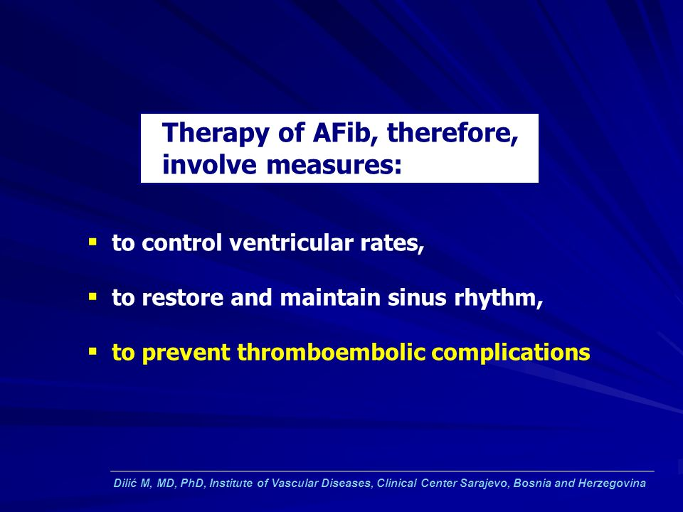 Therapy of AFib, therefore, involve measures: