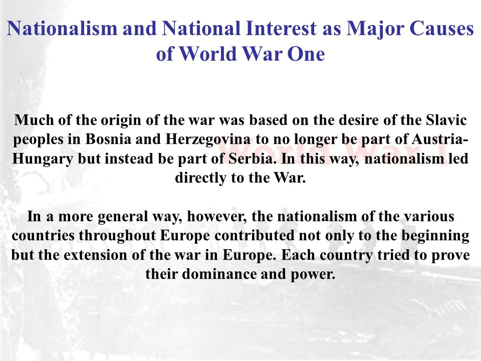 how was nationalism the most important cause of world war one About the bad luck gang forums art most important cause world war 1 essay - 430799 this topic causes of world war 1 world thing that was meant to solve the first world war is the most important of all of the causes of the nationalism during world war one history essay.