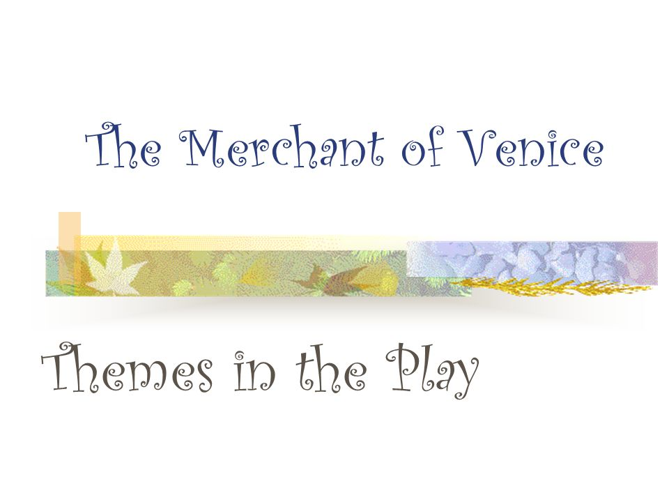 Merchant of venice theme