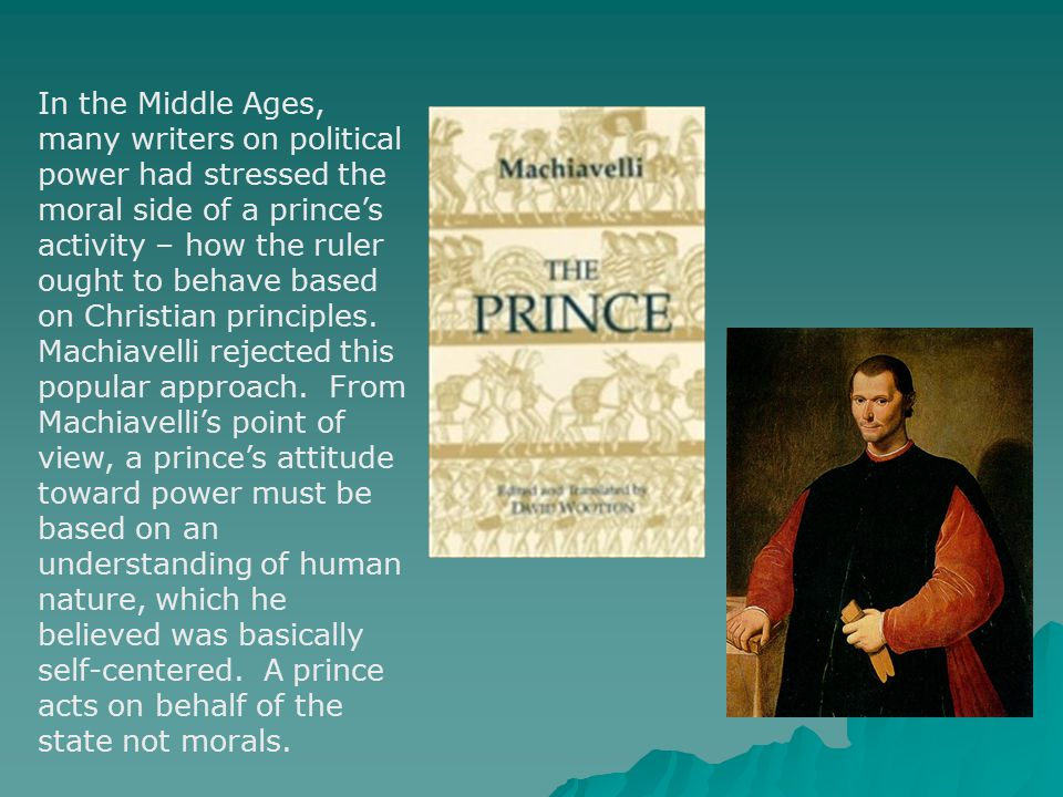 political power in the prince by The prince is an extended analysis of how to acquire and maintain political power it includes 26 chapters and an opening dedication to lorenzo de medici the dedication declares machiavelli's intention to discuss in plain language the conduct of great men and the principles of princely government .