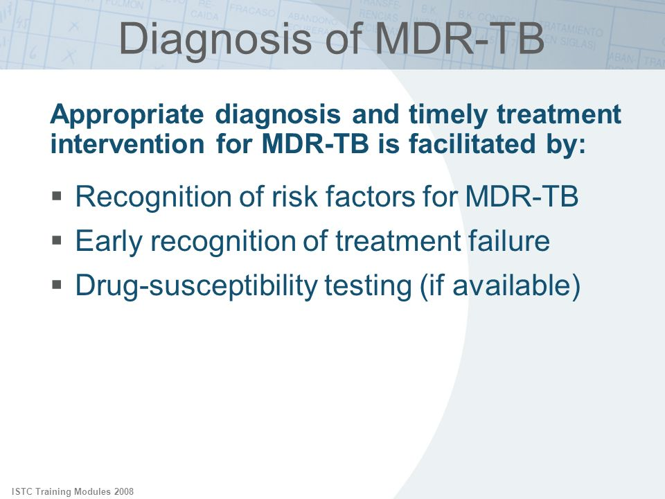 Diagnosis of MDR-TB Recognition of risk factors for MDR-TB