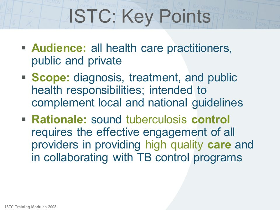 ISTC: Key PointsISTC Training Modules 2008. Audience: all health care practitioners, public and private.