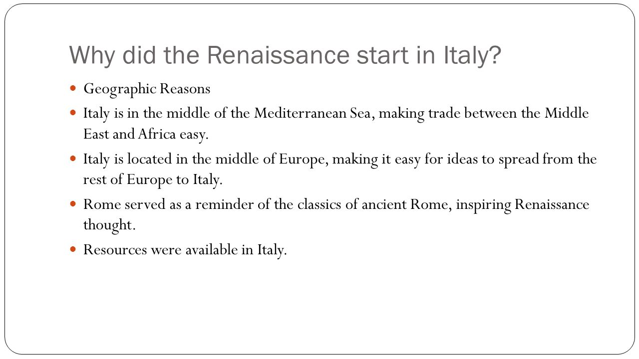 An analysis of the four reasons why the renaissance started in italy
