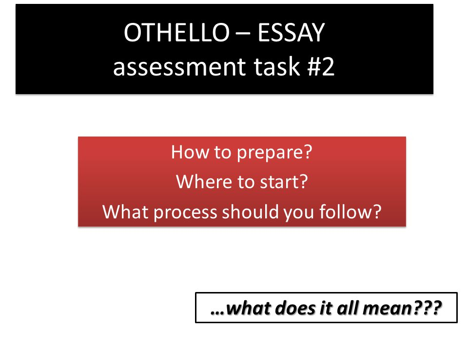 othello essay assessment task ppt  othello essay assessment task 2