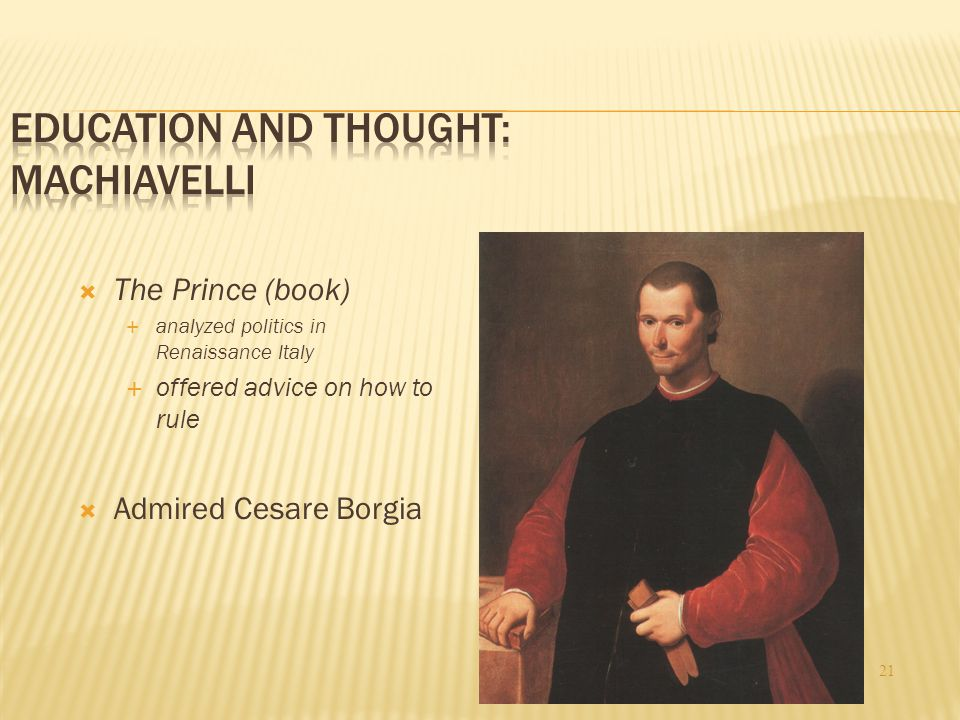the important methods to maintain power in the prince a book by niccolo machiavelli The prince is a 16th-century political treatise by the italian diplomat and political  theorist niccolò machiavelli  this article is about the book by niccolò  machiavelli  the way in which the word state came to acquire this modern type  of  according to machiavelli, when a prince comes to power through luck or the .