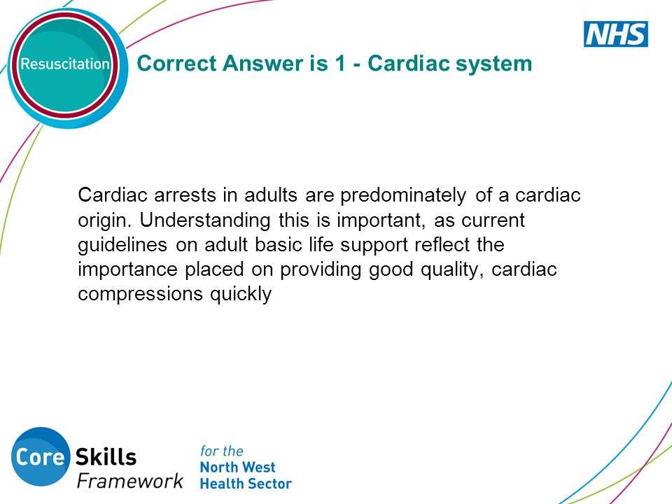 Correct Answer is 1 - Cardiac system
