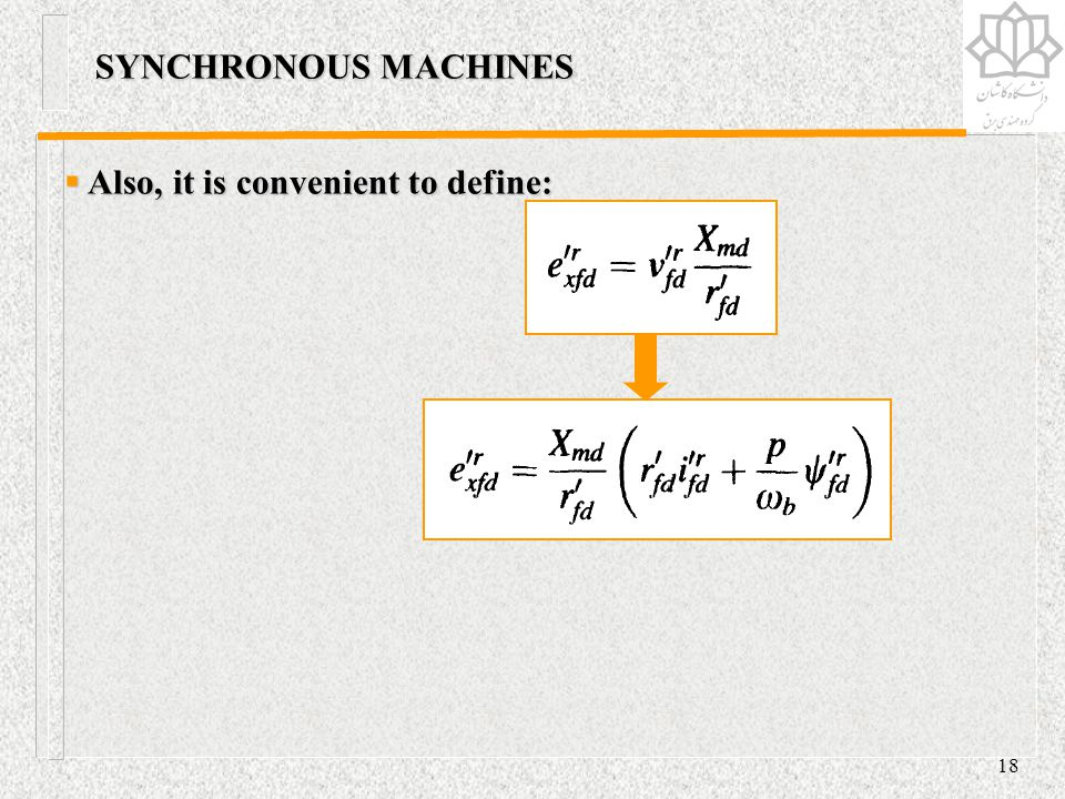 SYNCHRONOUS MACHINES Also, it is convenient to define:
