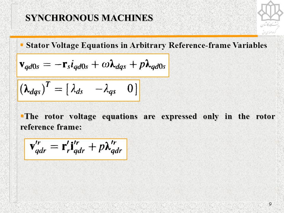 SYNCHRONOUS MACHINES Stator Voltage Equations in Arbitrary Reference-frame Variables.