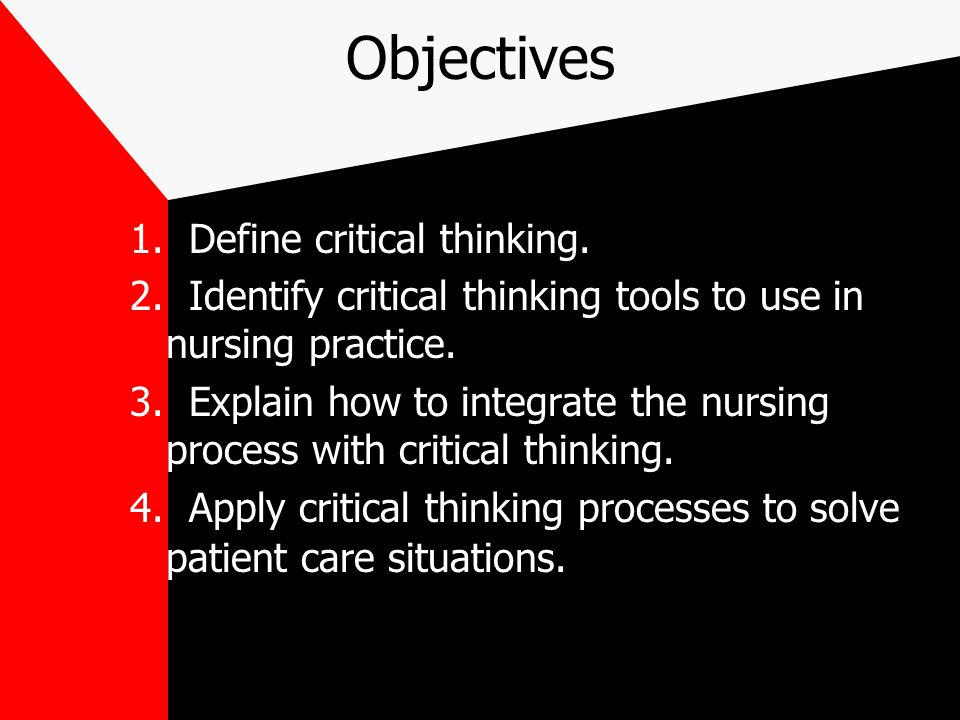 critical thinking skills for nurses In nursing, critical thinking skills are related to the clinical decision-making process nursing critical thinking skills are a systemic, logical, reasoned approach to the nursing process which results in quality patient care the nurse is open to intellectual reasoning and a systematic.
