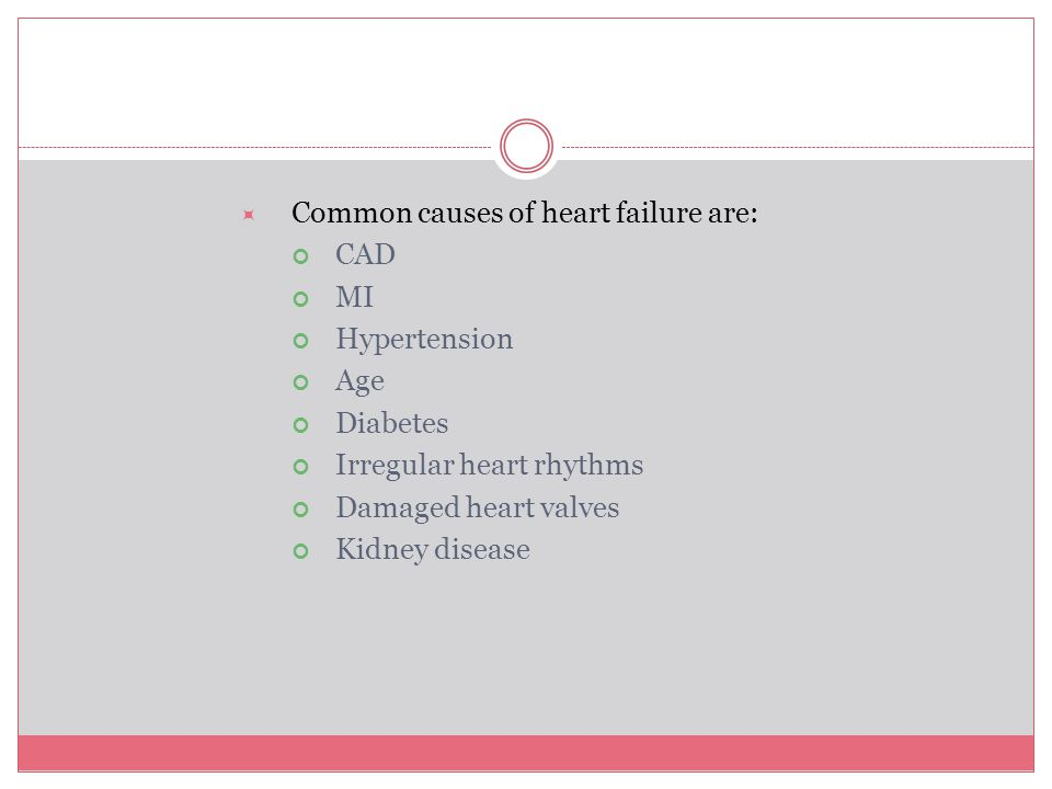 Common causes of heart failure are: