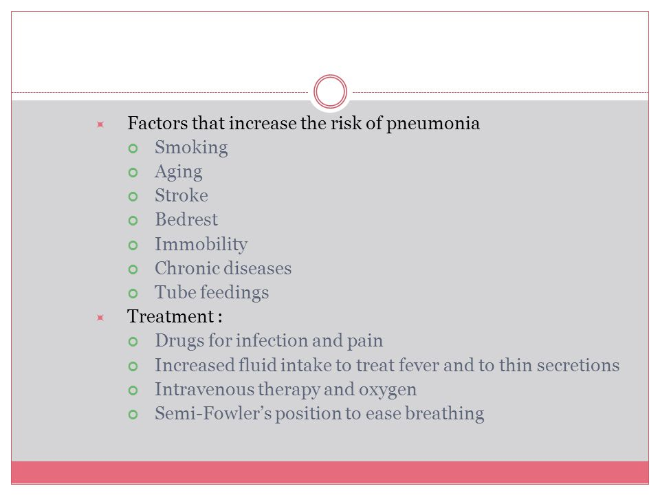 Factors that increase the risk of pneumonia Smoking Aging Stroke