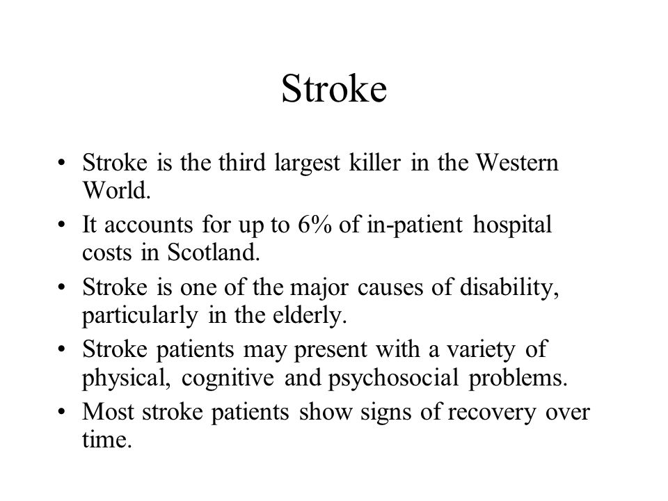 Stroke Stroke is the third largest killer in the Western World.
