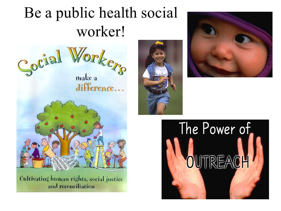 Be a public health social worker!