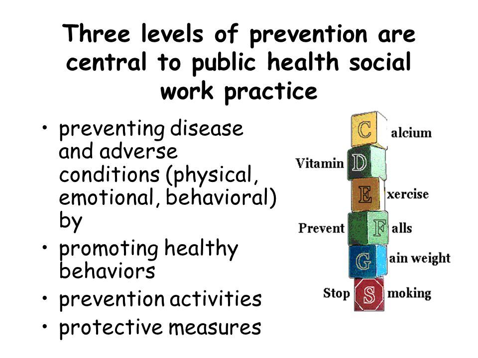Three levels of prevention are central to public health social work practice