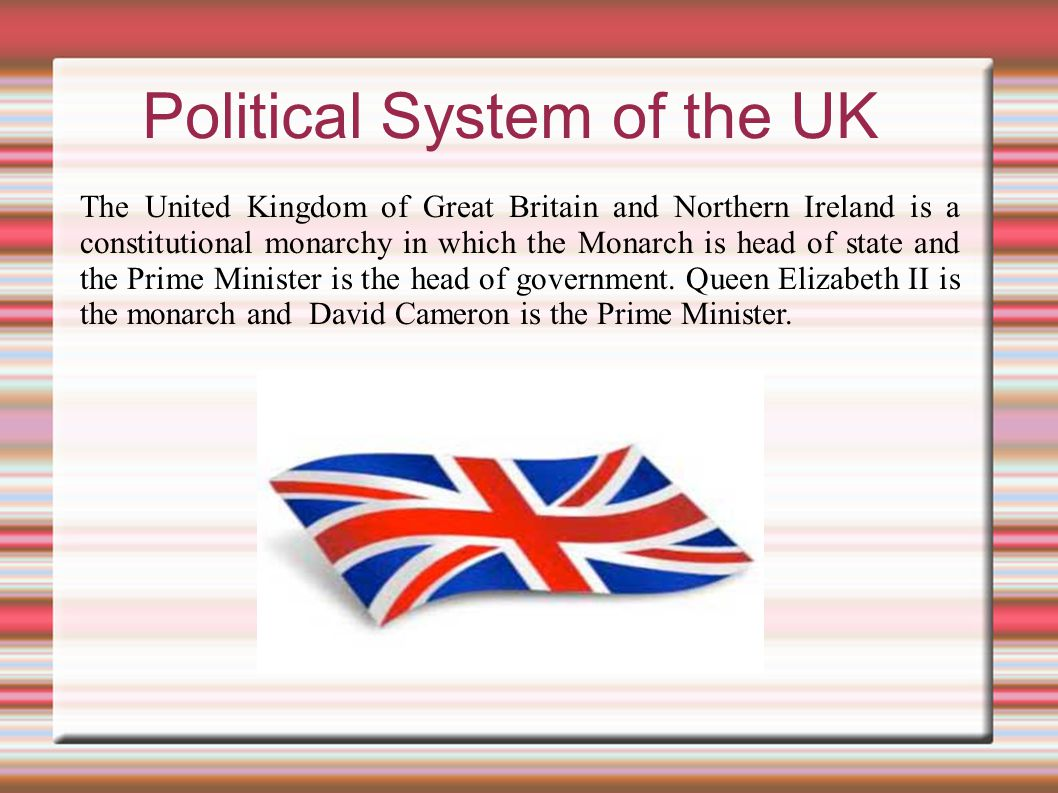 political system in the uk Uk - political sysem and history political system task 2: read the text about the  british political system the united kingdom is a constitutional monarchy.