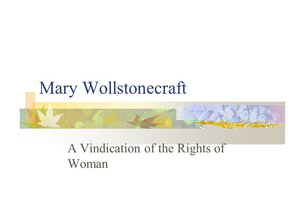 Mary Wollstonecraft's A Vindication of the Rights of Woman Essay