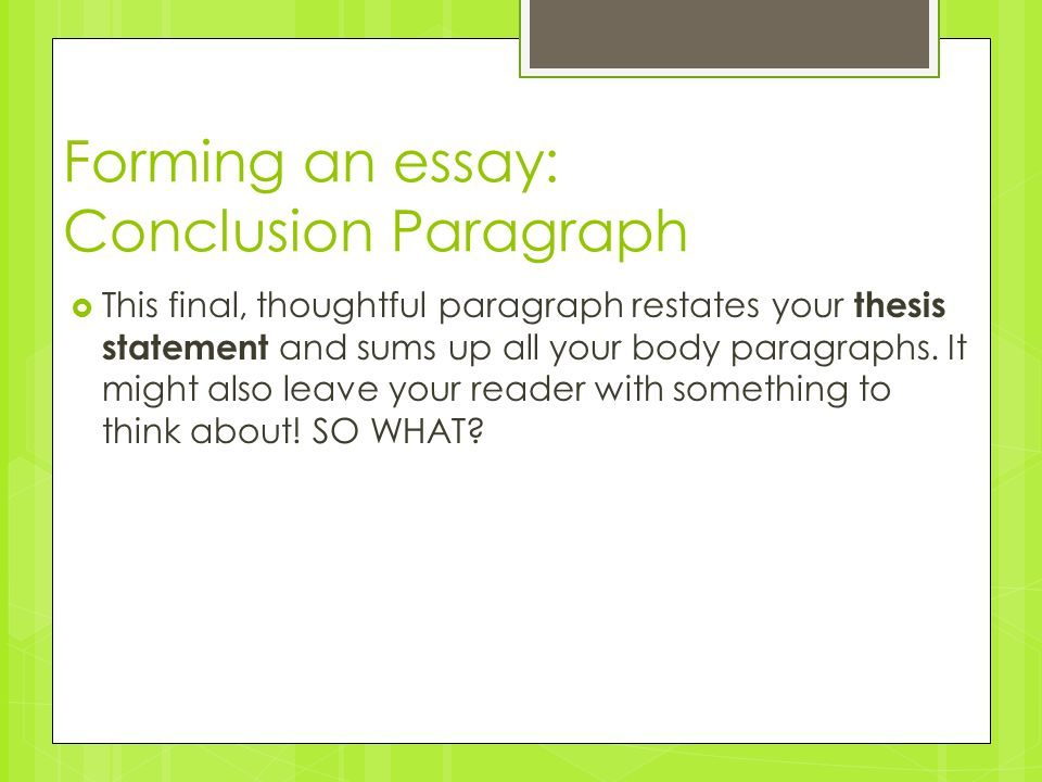 forming a thesis paragraph The first paragraph serves as kind of a funnel opening to the essay which draws and invites readers into the discussion, which is then focused by the thesis statement.