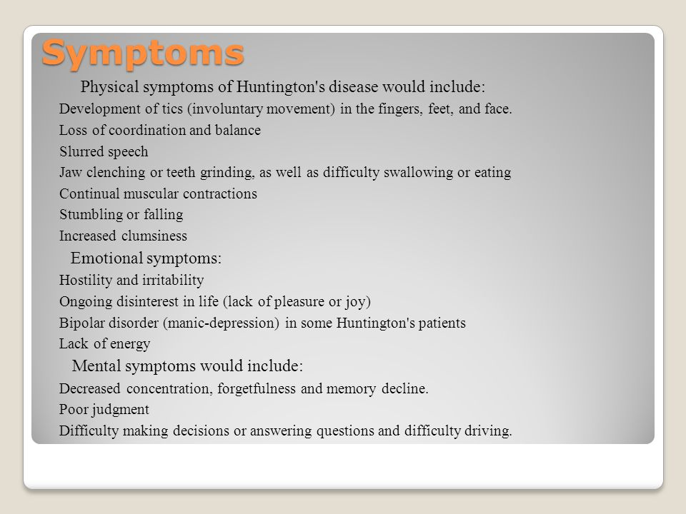 the causes of huntingtons disease Huntington's disease (hd) is caused by a defective gene which results in the gradual destruction of neurons (brain cells), particularly in those parts of the brain known as the basal ganglia and the cerebral cortex the defective gene can be passed from one generation to the next.