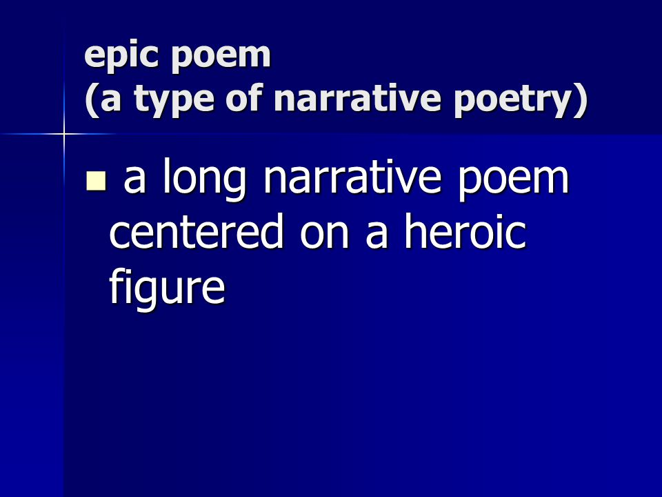 epic poem (a type of narrative poetry)