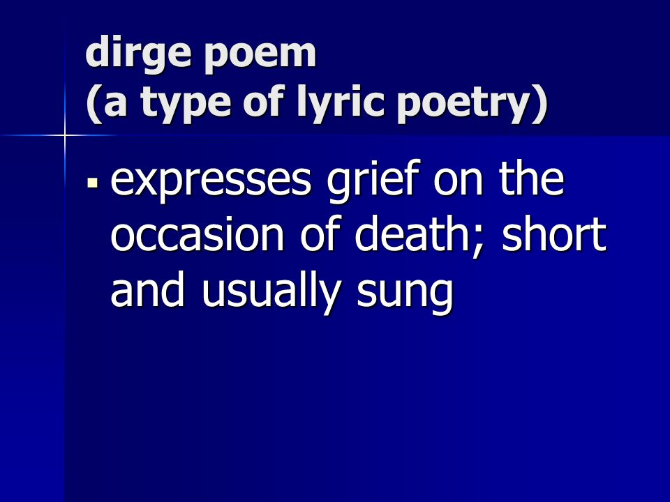 dirge poem (a type of lyric poetry)