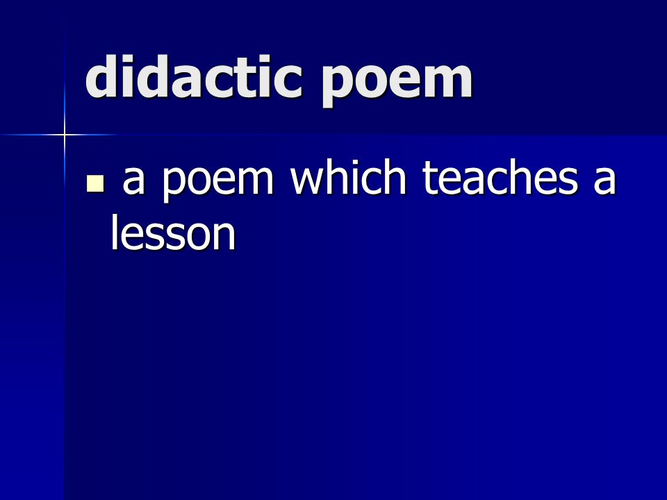 didactic poem a poem which teaches a lesson