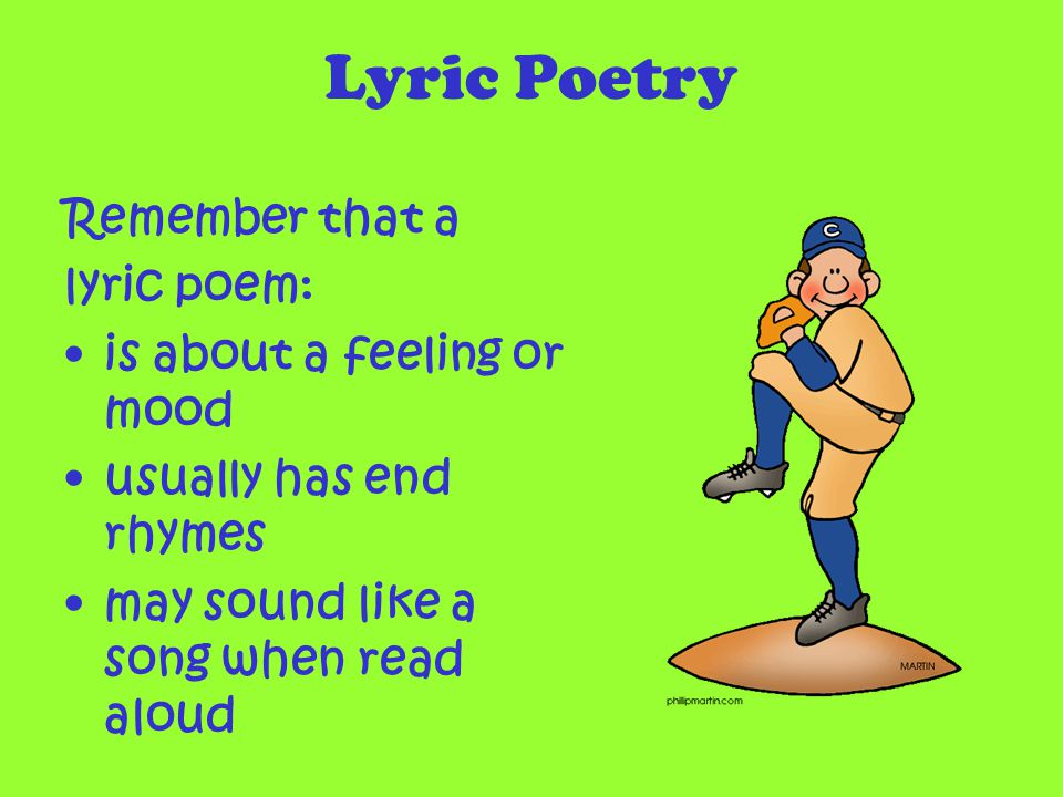 Lyric Poetry Remember that a lyric poem: is about a feeling or mood