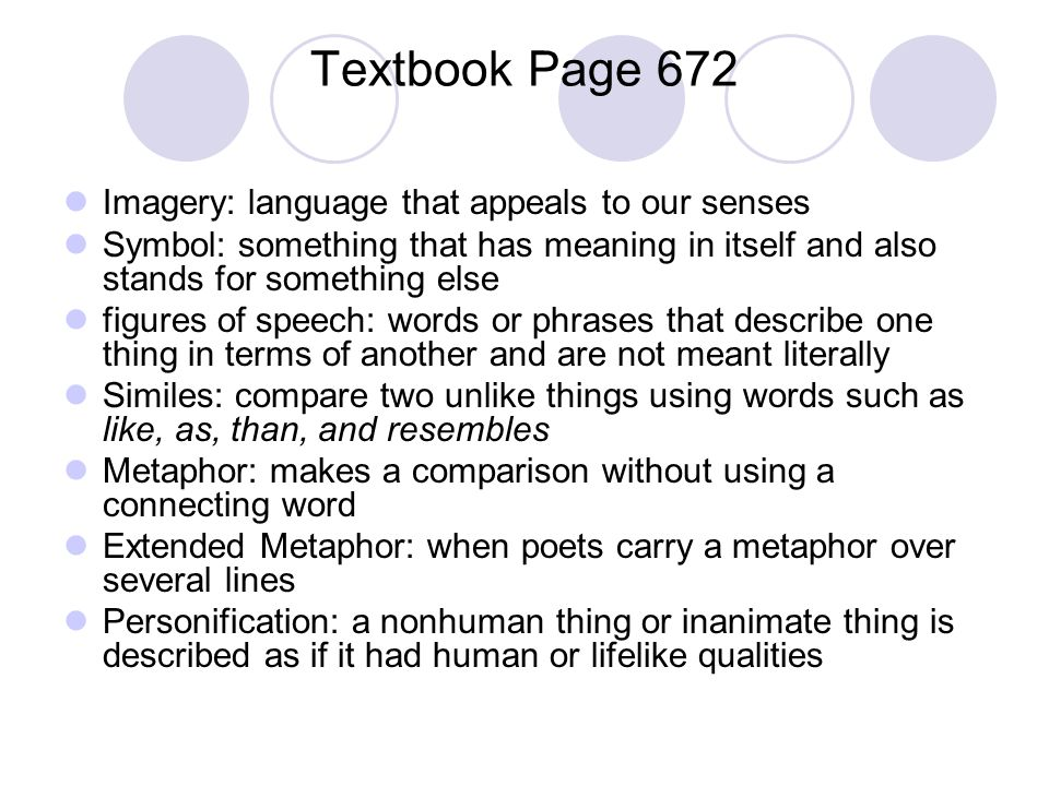 Textbook Page 672 Imagery: language that appeals to our senses