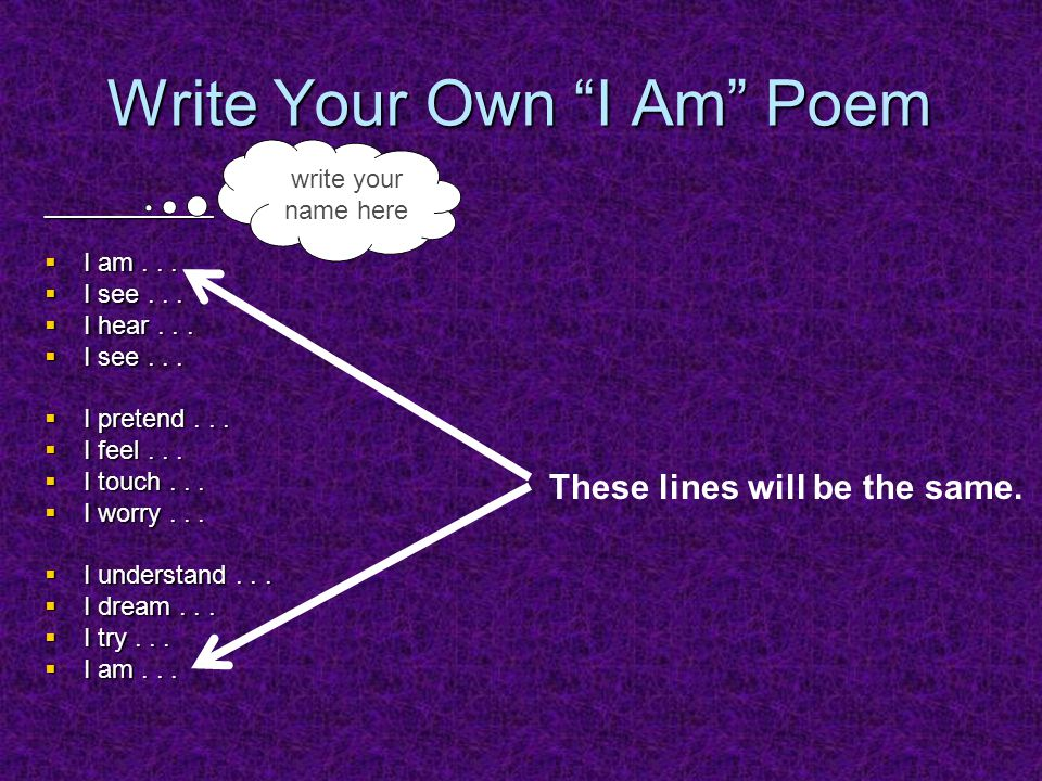 how to write a i am poem Writing poetry is a great exercise for english language learners i have to write a poem for class i am poem (readwritethink) name.