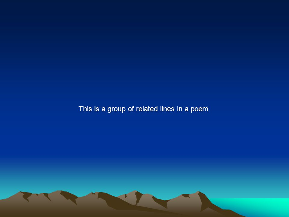 This is a group of related lines in a poem