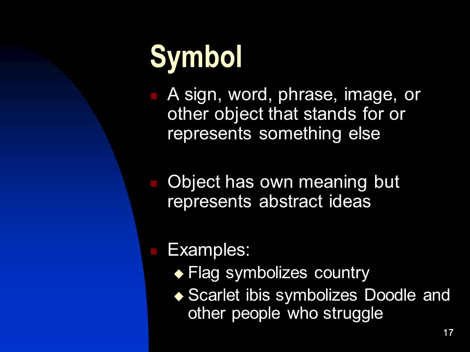 Symbol A sign, word, phrase, image, or other object that stands for or represents something else.