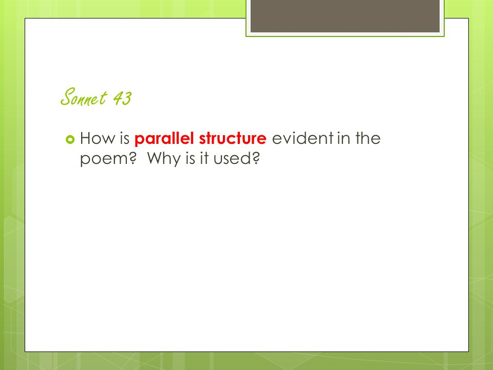 Sonnet 43 How is parallel structure evident in the poem Why is it used