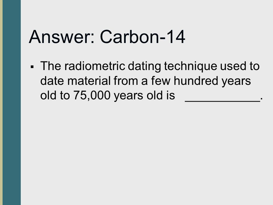 Carbon-14, Radiometric Dating - CSI