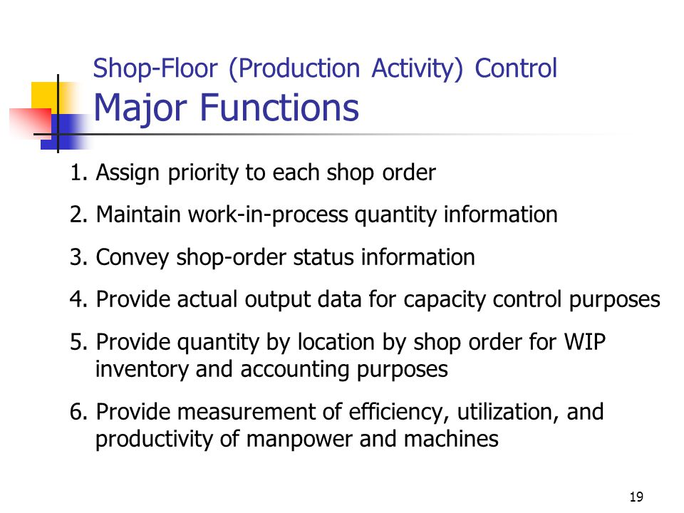 Shop-Floor (Production Activity) Control Major Functions