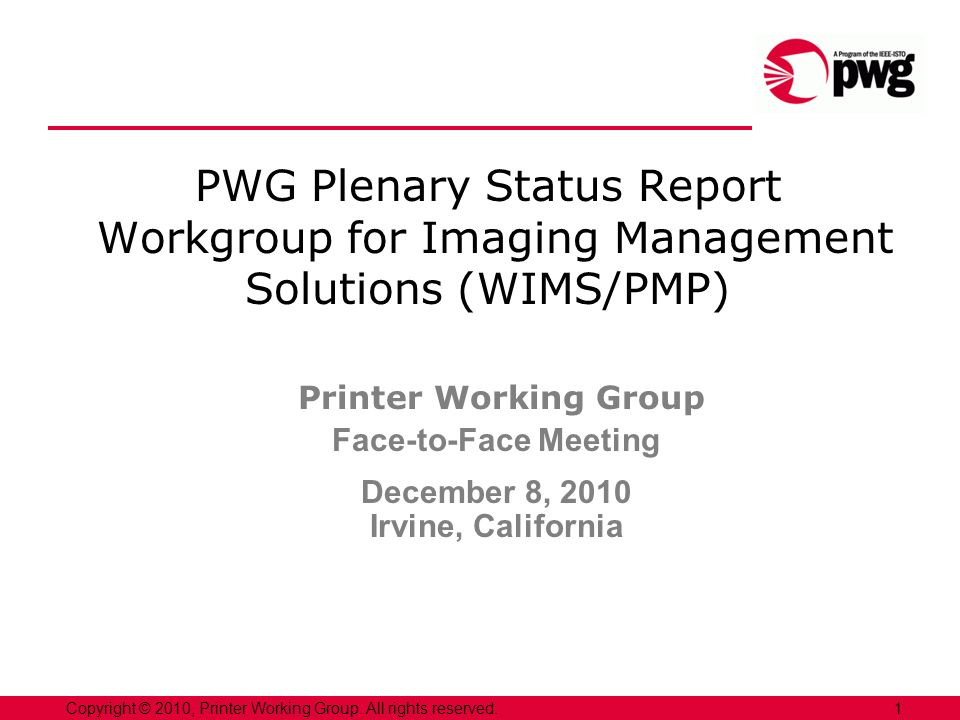 PWG Plenary Status Report Workgroup for Imaging Management Solutions (WIMS/PMP)