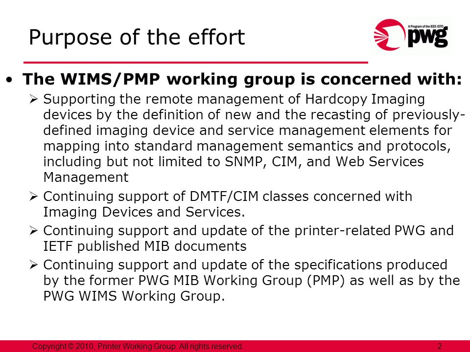 Purpose of the effort The WIMS/PMP working group is concerned with: